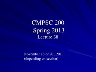 CMPSC 200  Spring 2013 Lecture 38