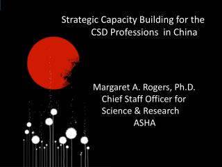 Strategic Capacity Building for the  CSD Professions  in China