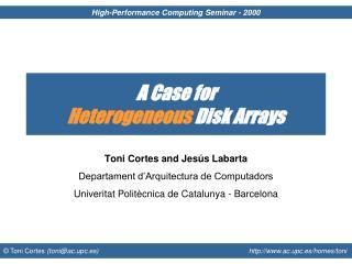 A Case for  Heterogeneous  Disk Arrays