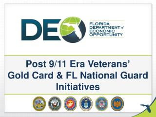 Post 9/11 Era Veterans' Gold Card & FL National Guard Initiatives