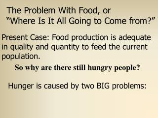 "The Problem With Food, or  ""Where Is It All Going to Come from?"""