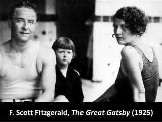 F. Scott Fitzgerald,  The Great Gatsby  (1925)