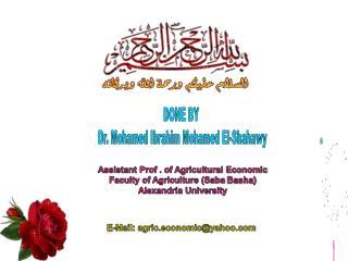 DONE BY  Dr. Mohamed Ibrahim Mohamed El- Shahawy