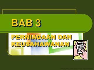 BAB 3 PERNIAGAAN DAN KEUSAHAWANAN