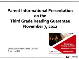 Parent Informational Presentation  on the Third Grade Reading Guarantee November 7, 2012