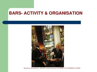 BARS- ACTIVITY & ORGANISATION