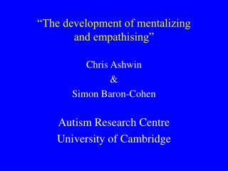 """The development of mentalizing  and empathising"""