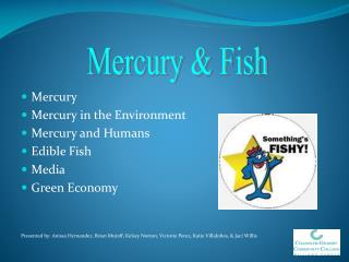 Mercury Mercury in the Environment Mercury and Humans Edible Fish Media Green  Economy