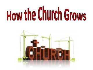 How the Church Grows