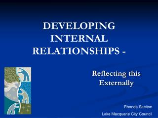 DEVELOPING INTERNAL RELATIONSHIPS -