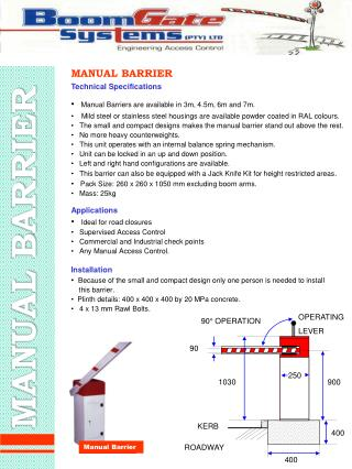 MANUAL BARRIER Technical Specifications Manual Barriers are available in 3m, 4.5m, 6m and 7m.