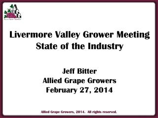 Livermore Valley Grower Meeting State of the Industry Jeff Bitter Allied Grape Growers
