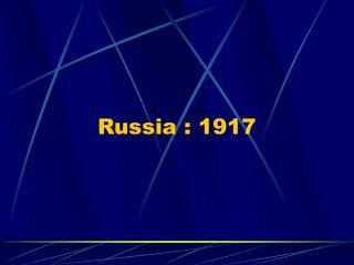Russia : 1917