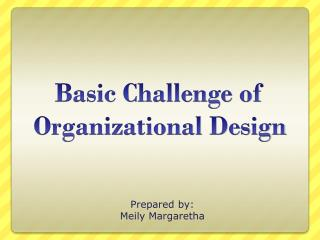 Basic Challenge of Organizational Design