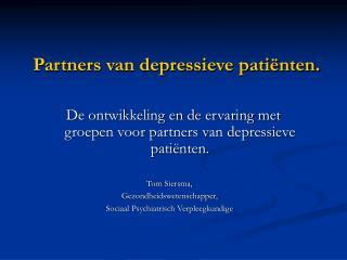 Partners van depressieve patiënten.