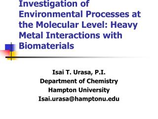 Investigation of Environmental Processes at the Molecular Level: Heavy Metal Interactions with Biomaterials