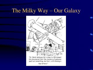 The Milky Way – Our Galaxy