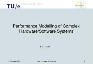 Performance Modelling of Complex Hardware/Software Systems
