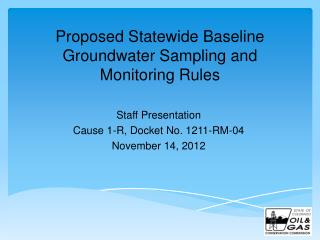 Proposed Statewide Baseline Groundwater Sampling and Monitoring Rules