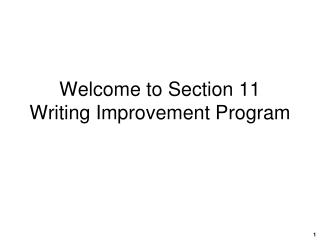 Welcome to Section 11 Writing Improvement Program