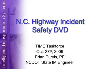 N.C. Highway Incident Safety DVD