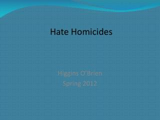Hate Homicides