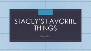 Stacey's favorite things