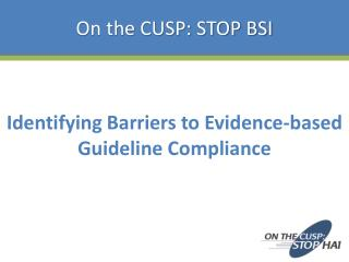 Identifying Barriers to Evidence-based Guideline Compliance