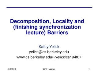Decomposition, Locality and (finishing synchronization lecture) Barriers