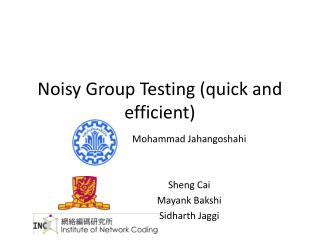 Noisy Group  T esti ng (quick  and  efficient )