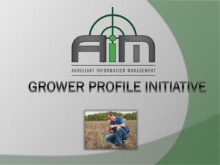 Grower Profile Initiative