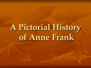 A Pictorial History  of Anne Frank