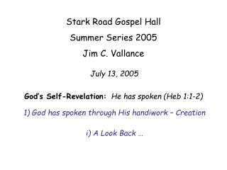 1) God has spoken through His handiwork – Creation i) A Look Back …