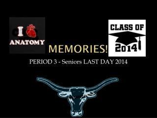 MEMORIES!