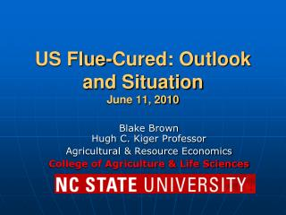US Flue-Cured: Outlook and Situation  June 11, 2010