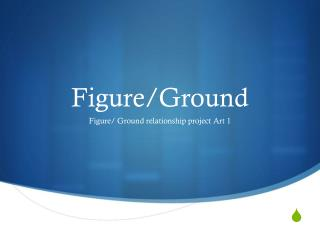 Figure/Ground