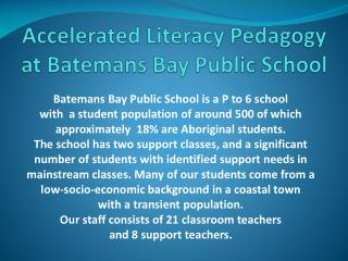 Accelerated Literacy Pedagogy at Batemans Bay Public School