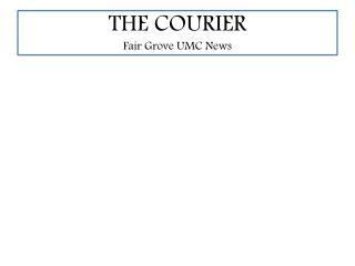 THE COURIER Fair Grove UMC News