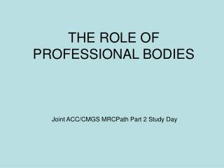 THE ROLE OF PROFESSIONAL BODIES
