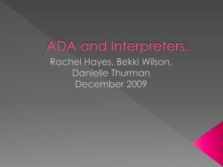 ADA and Interpreters.