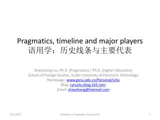 Pragmatics, timeline and major players 语用学:历史线条与主要代表