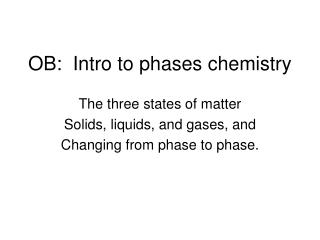 OB:  Intro to phases chemistry
