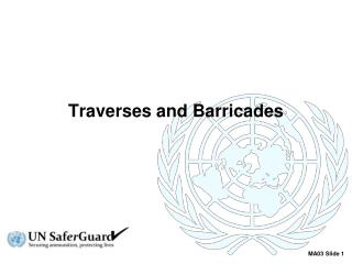 Traverses and Barricades