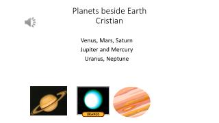 Planets beside Earth C ristian