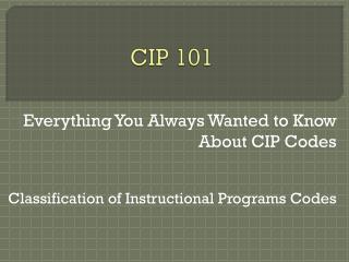 CIP 101