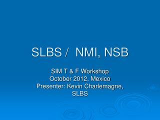 SLBS /  NMI, NSB