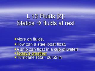 L 13 Fluids [2]:   Statics    fluids at rest