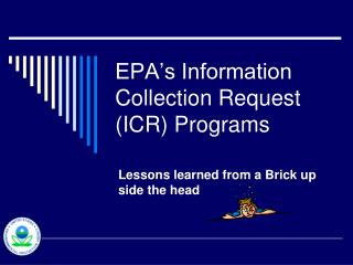 EPA s Information Collection Request ICR Programs