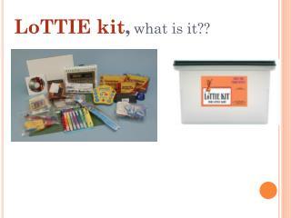 LoTTIE kit , what  is it? ?