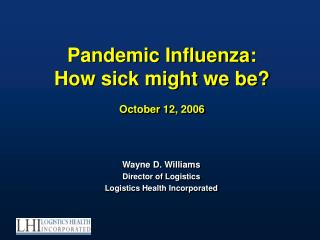 Pandemic Influenza:   How sick might we be  October 12, 2006